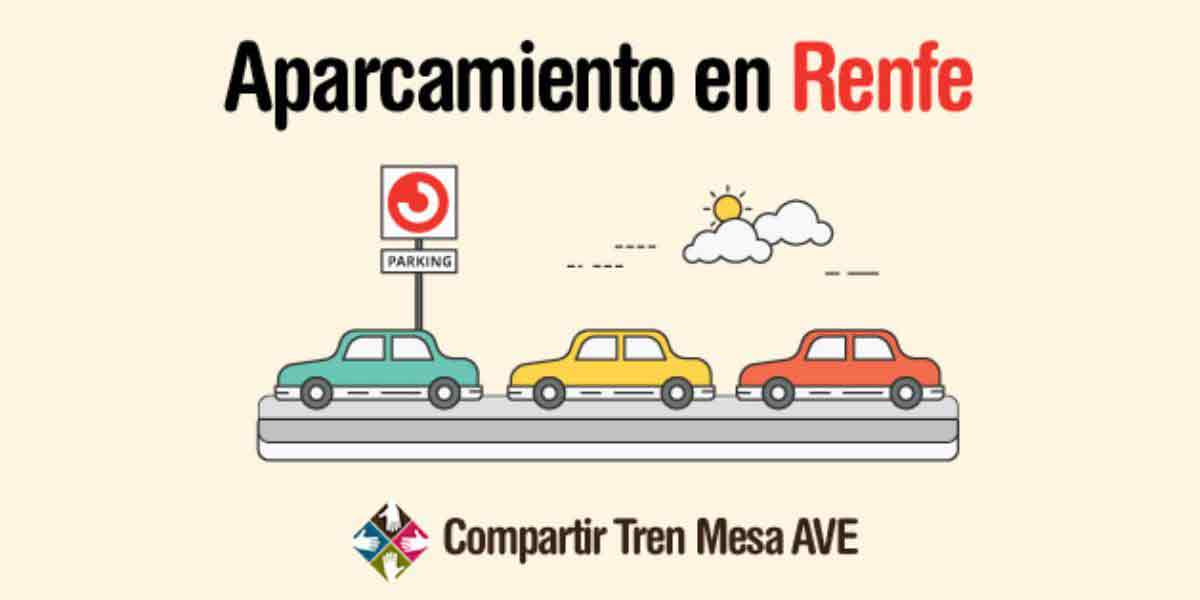 Cómo conseguir parking gratis cuando viajas en AVE