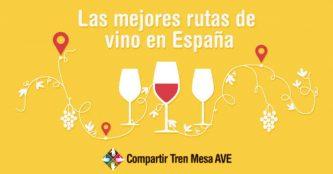 Disfruta de las mejores rutas del vino con Compartir Tren Mesa AVE