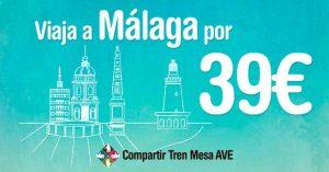 Viaja a Málaga en AVE por 39 euros