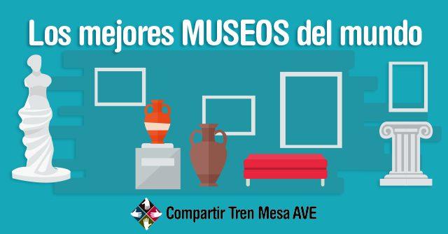 Los 10 mejores museos del mundo