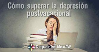 Cómo evitar o superar la depresión postvacacional