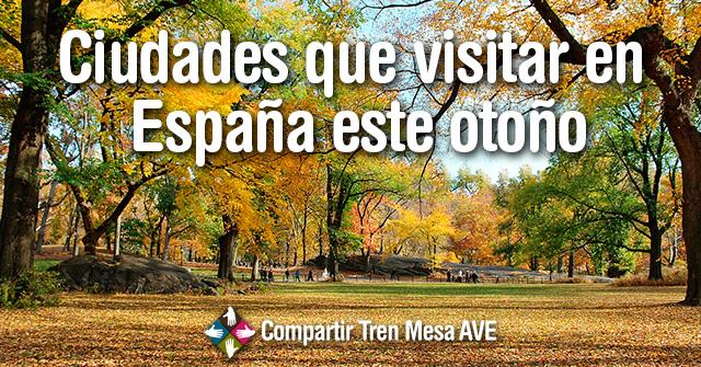 12 ciudades que visitar en España este otoño