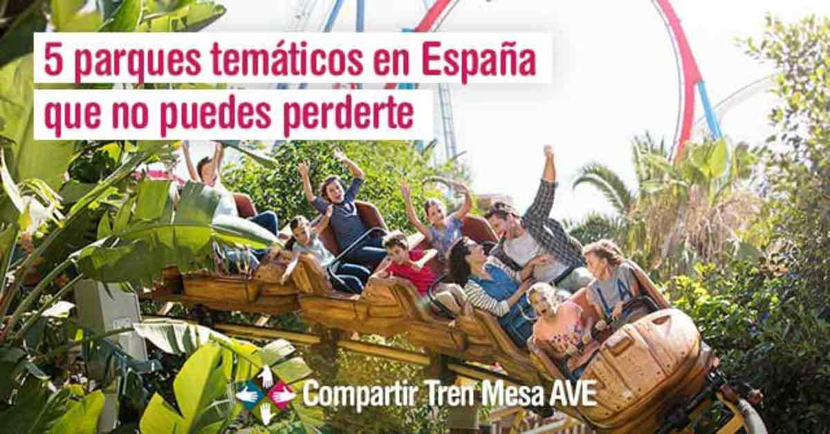 5 parques temáticos en España que no puedes perderte