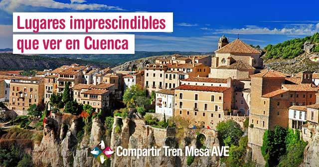 Lugares imprescindibles que ver en Cuenca